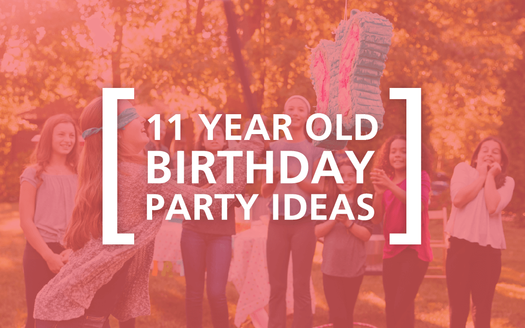 11 Year Old Birthday Party Ideas