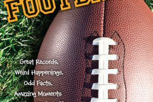 Football: Great Records, Odd Facts, Cool Stuff