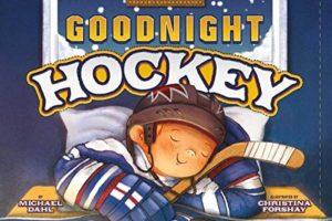 Goodnight Hockey (Sports Illustrated Kids Books)