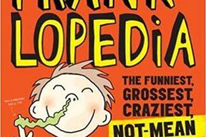 Pranklopedia: The Funniest, Grossest, Craziest, Not-Mean Pranks